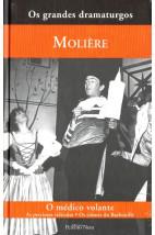 Coleção os grandes dramaturgos - O Médico Volante - As Preciosas Ridículas - Os Ciúmes do Barbouillé