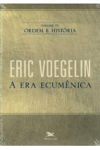 Ordem e História - Vol. 4: A Era Ecumênica