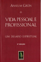 Vida Pessoal e Profissional: Um Desafio Espiritual